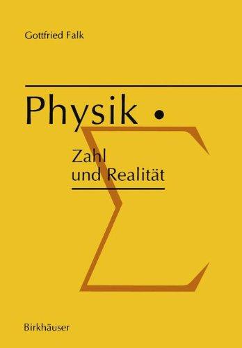 Physik: Zahl und Realität: Zahl und Realität: Die begrifflichen und mathematischen Grundlagen einer universellen quantitativen Naturbeschreibung (German Edition)