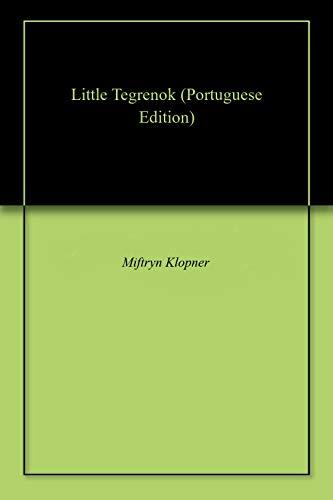 Little Tegrenok (Portuguese Edition)