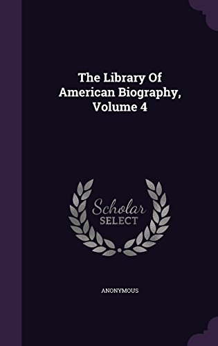 The Library Of American Biography, Volume 4