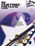 50 FILM TUNES FOR FLUTE - GRADED - arrangiert für Querflöte [Noten/Sheetmusic] aus der Reihe: DIP IN