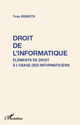 Droit de l'informatique : Elments de droit  l'usage des informaticiens