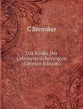 Das Risiko Der Lebensversicherungen (German Edition)