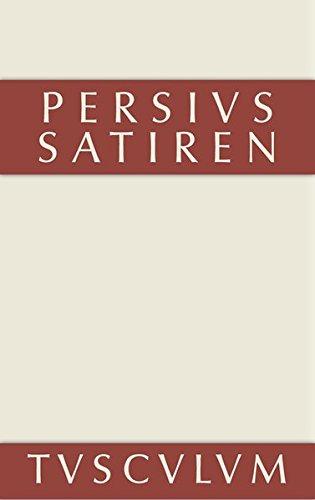 Die Satiren des Persius: Lateinisch und deutsch (Sammlung Tusculum)