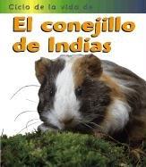El Conejillo de Indias = Guinea Pig (Ciclos De LA Vida De... / Life Cycle of a...)