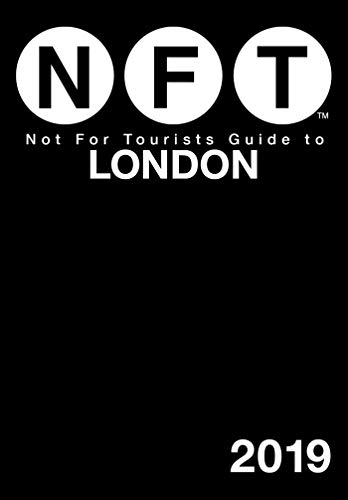 Not For Tourists Guide to London 2019 por Not For Tourists
