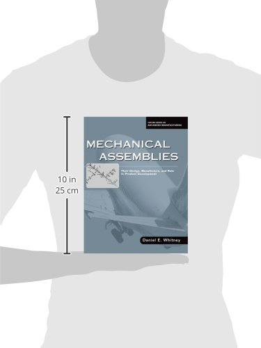 Mechanical Assemblies:: Their Design, Manufacture, and Role in Product Development (Oxford Series on Advanced Manufacturing)