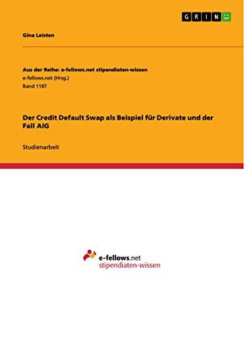 Der Credit Default Swap als Beispiel für Derivate und der Fall AIG