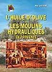 Huile d Olive et les Moulins Hydrauli...