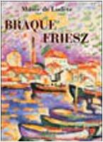 Braque-Friesz : Musée de Lodève 26 juin-30 octobre 2005 par Maïthé Vallès-Bled