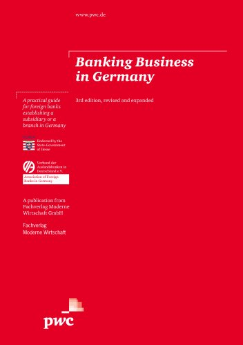 banking-business-in-germany-3rd-edition-revised-and-expanded-2012-a-practical-guide-for-foreign-bank