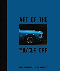 [(Art of the Muscle Car)] [By (author) David Newhardt ] published on (October, 2009)