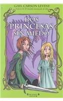 Dos princesas sin miedo par Gail Carson Levine