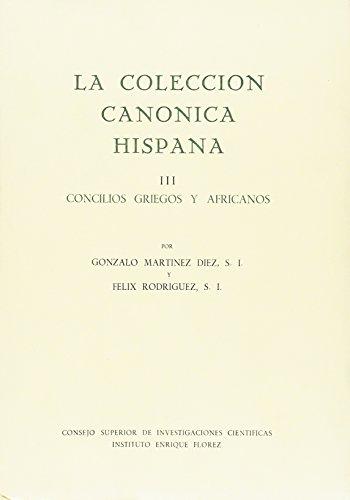 La colección canónica hispana. Tomo III. Concilios griegos y africanos (Monumenta Hispaniae Sacra)