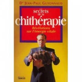 Les secrets de la chithérapie : Révélations sur l'énergie vitale par Jean-Paul Guyonnaud