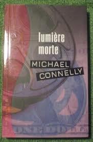Lumière morte (Thriller) par Michael Connelly Robert Pépin