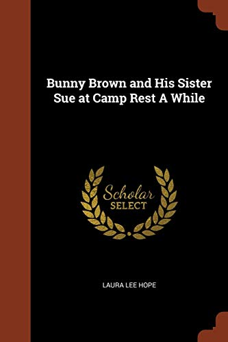 Bunny Brown and His Sister Sue at Camp Rest a While