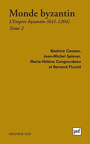 Le monde byzantin. Tome 2: L'Empire byzantin (641-1204) (Nouvelle Clio) (French Edition)