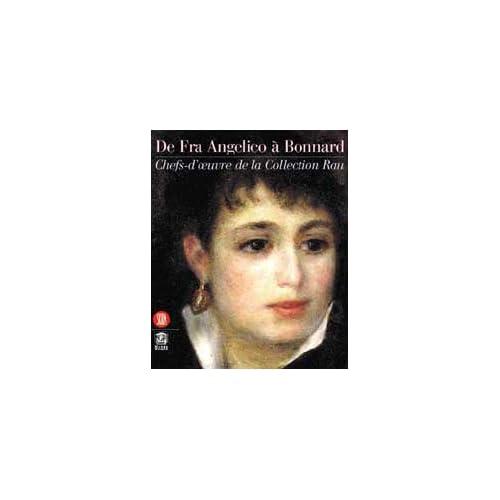 De Fra Angelico à Bonnard : chefs-d'oeuvre de la collection Rau. Exposition du Luxembourg 1er août 2000 au 1er janvier 2001.