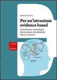 Per un'istruzione evidence based. Analisi teorico-metodologica internazionale sulle didattiche efficaci e inclusive