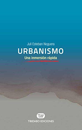 Urbanismo: Una inmersión rápida por Juli Esteban Noguera