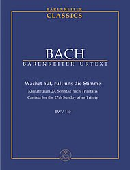 Wachet auf, ruft uns die Stimme BWV 140 ...