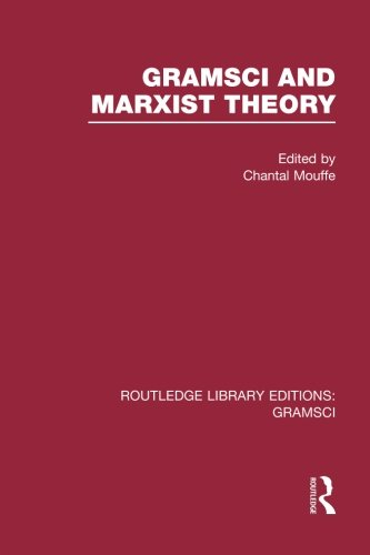Gramsci and Marxist Theory (RLE: Gramsci)