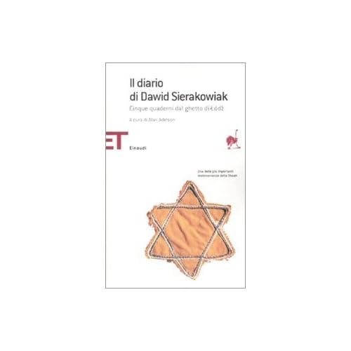 Il Diario Di Dawid Sierakowiak. Cinque Quaderni Dal Ghetto Di Lodz