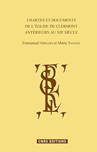 Chartes et documents de l'église de Clermont antérieurs au XIIe siècle par Emmanuel Grelois