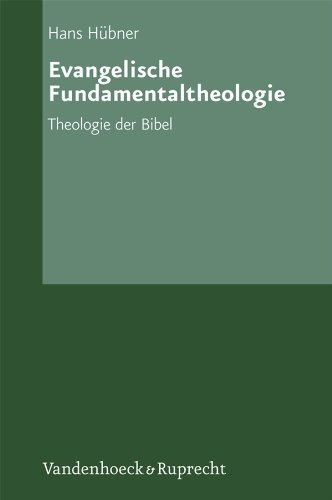 Evangelische Fundamentaltheologie. Theologie der Bibel