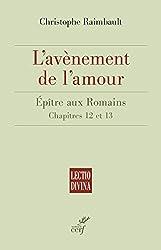 L'avènement de l'amour : Épître aux Romains. Chapitre 12 et 13 (Lectio Divina)