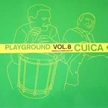 Various : Playground Volume 8 by Cuica by Switch, Nanami Togarashi, Bakura, Isoul8, Solid Groove, Bakazou, Yennek, Big Ban (0100-01-01)