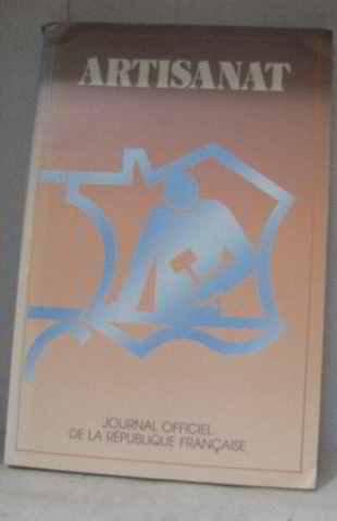 Artisanat: -Éd. 1986 (Journal officiel de la République française, brochure) par France