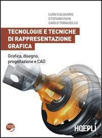 Tecnologie e tecniche di rappresentazione grafica. Grafica, disegno, progettazione e CAD. Per gli Ist. tecnici industriali. Con espansione online