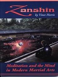 Zanshin: Meditation and the Mind in Modern Martial Arts