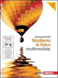 Studiamo la fisica. Per le Scuole superiori. Con DVD-ROM. Con espansione online