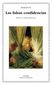 Las falsas confidencias (Letras Universales) por Marivaux