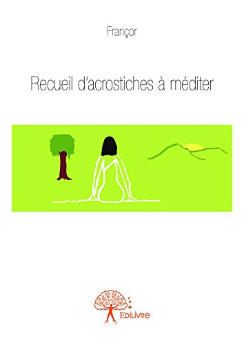 Recueil d'acrostiches à méditer