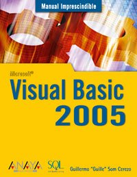Visual Basic 2005 (Manuales Imprescindibles) por Guillermo Som Cerezo