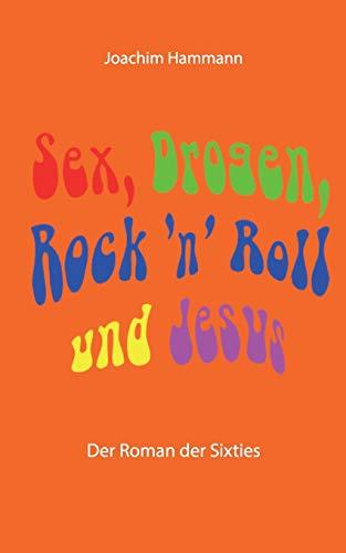 ' Roll und Jesus: Der Roman der Sixties ()