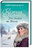 Sophie-Elisabeth - Die Freiheit im Herzen, Band 2 - Christopher Ross