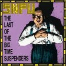 The Last of the Big Time Suspenders by SNFU (2000-04-18)