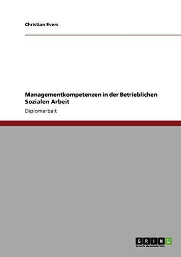 Managementkompetenzen in der Betrieblichen Sozialen Arbeit