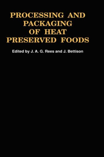 Processing and Packaging Heat Preserved Foods by J.A.G. Rees (1991-01-31)