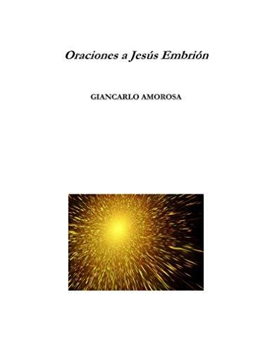 Oraciones a Jesús Embrión por Giancarlo Amorosa