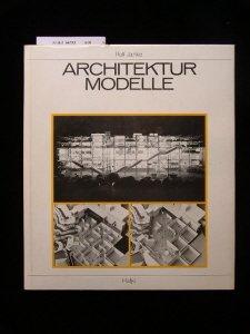 Architekturmodelle. Text dtsch./engl