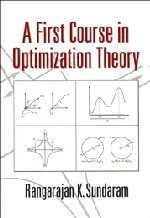 A First Course in Optimization Theory by Rangarajan K. Sundaram (1996-06-13)