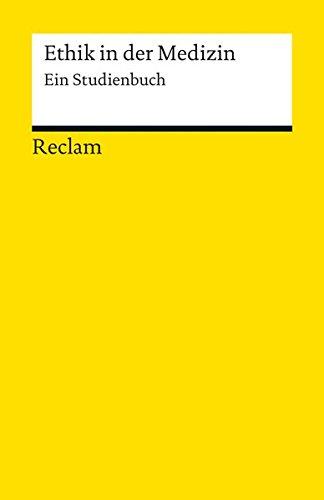 Ethik in der Medizin: Ein Studienbuch (Reclams Universal-Bibliothek, Band 18963)