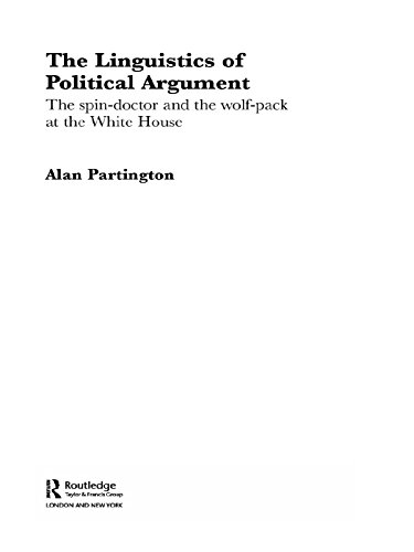 The Linguistics of Political Argument: The Spin-Doctor and the Wolf-Pack at the White House (Routledge Advances in Corpus Linguistics) (English Edition) eBook: Alan Partington: Amazon.es: Tienda Kindle