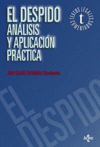 El despido: Análisis y aplicación práctica (Derecho - Textos Legales Comentados)