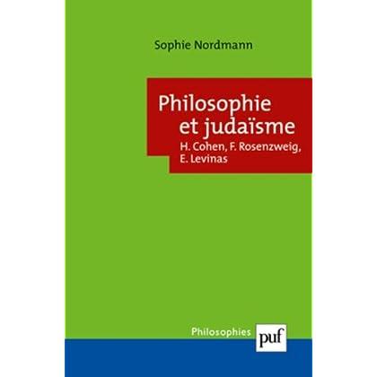 Philosophie et judaïsme : Hermann Cohen, Franz Rosenzweig, Emmanuel Levinas